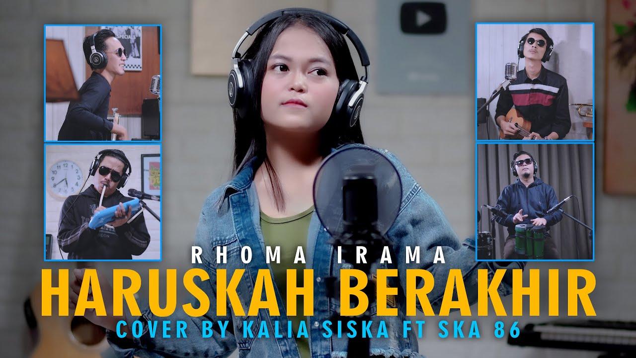 HARUSKAH BERAKHIR | RHOMA IRAMA | KENTRUNG | KALIA SISKA ft SKA 86