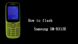 Samsung SM- B313E flash done.