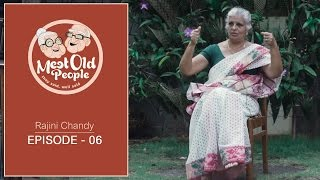 Meet Old People | Rajini Chandy |  Men of Quality are not afraid of Equality | - Ep 06