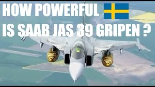 HOW POWERFUL IS SAAB JAS 39 C/D GRIPEN | JET FIGHTER SPECIFICATION