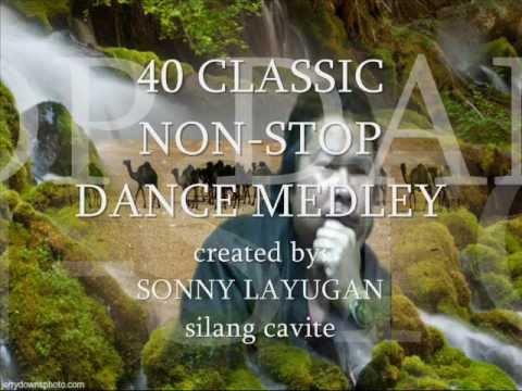 40 classic NON STOP DANCE MEDLEY part 1 sonny layugan