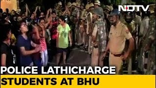 Students Injured As Police Lathicharge During Late Night Clashes At BHU