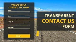 Transparent Contact US Form using HTML and CSS - Contact US Form/Contact Form Design