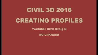 Civil 3D 2016 - Creating Profiles