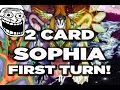 *YUGIOH* 2 CARD SOPHIA FIRST TURN! NO HANDS! + DECK PROFILE 2015
