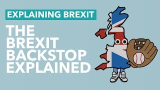 What is the Brexit Backstop? - Brexit Explained