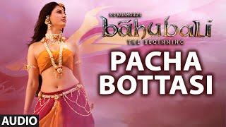 Pacha Bottasi Full Song (Audio)    Baahubali (Telugu)    Prabhas, Rana, Anushka, Tamannaah