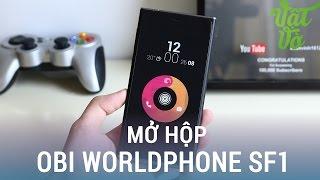 Vật Vờ| Mở hộp và trên tay nhanh Obi Worldphone SF1: thiết kế độc đáo,