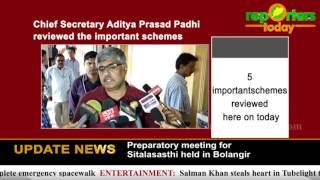 Chief Secretary Aditya Prasad Padhi reviewed the important schemes