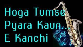 Hoga Tumse Pyara Kaun    Zamaane Ko Dikhana Hai   Best Saxophone Instrumental   HD Quality