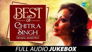 Best Of Chitra Singh - Ghazal Maestro - Juke Box Full Song - Chitra Singh Ghazals