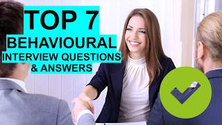 7 BEST Behavioural Interview Questions & Answers!