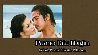 Paano Kita Iibigin (with Lyrics) - Piolo Pascual & Regine Velasquez-Alcasid