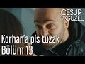 Download Video Download Cesur ve Güzel 13. Bölüm - Korhan'a Pis Tuzak 3GP MP4 FLV