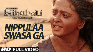 Nippulaa Swasa Ga Full Video Song || Baahubali (Telugu) || Prabhas, Rana, Anushka, Tamannaah