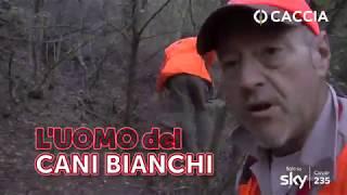 CACCIA TV SKY 235 -  CINGHIALAI D'ITALIA 4: L'UOMO DEI CANI BIANCHI - pillola
