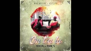 TENOR ft MINK'S  - On T'a Lu (audio)
