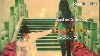 Mayanginen solla thayanginen evergreen song/tamil whats app status