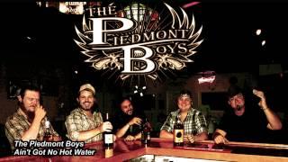 The Piedmont Boys - Ain't Got No Hot Water