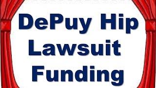 DePuy Hip Replacement Lawsuit Funding - Pre Settlement Lawsuit Loans