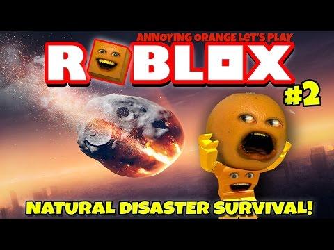 Annoying Orange Plays Roblox Natural Disaster Survival 2