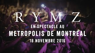 Rymz - au Métropolis de Montréal (promo) - 18 novembre 2016