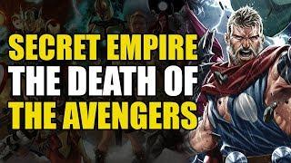 The Death of The Avengers? (Marvel's Secret Empire Part 5)