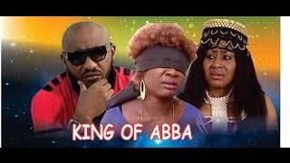 King of Abba      - 2014 Nigeria Nollywood Movie
