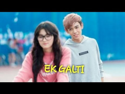 Ek Galti song with love warning official video..........
