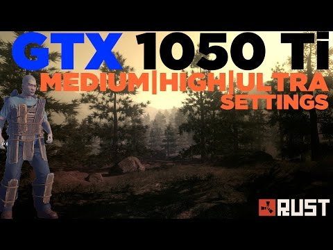 Rust | i5 2500 | GTX 1050 Ti | Medium vs. High vs. Ultra Settings | 1080p