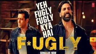 Yeh Fugly Fugly Kya Hai  Title Song  Fugly 2014 Akshay Kumar Salman Khanyo Yo Honey Singh Hd
