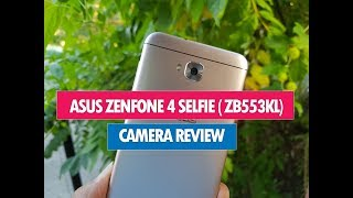 ASUS Zenfone 4 Selife ( ZB553KL) Camera Review -Good Selfie Experience in Budget