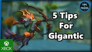 Tips and Tricks - 5 Tips for Gigantic