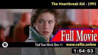 Watch: The Heartbreak Kid (1993) Full Movie Online