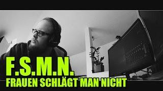 F.S.M.N. - Frauen schlägt man nicht (SONG)