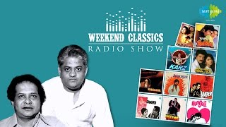 Weekend Classic Radio Show | Laxmikant Pyarelal Special | HD songs