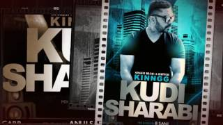 Kudi Sharabi (Full Audio) | Kiingg | New Punjabi Songs 2016 | Kings Music