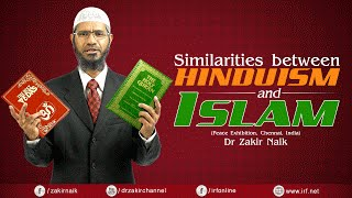 SIMILARITIES BETWEEN HINDUISM AND ISLAM | CHENNAI | LECTURE + Q & A | DR ZAKIR NAIK