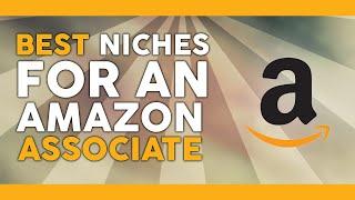 Best Niches for an Amazon Associate