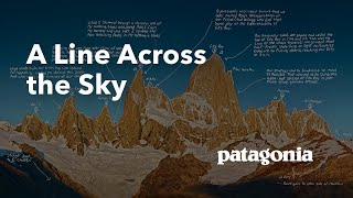 A Line Across The Sky – Tommy Caldwell and Alex Honnold go big in Patagonia.