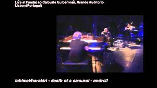 Ryuichi Sakamoto Trio - Live Broadcast from Lisbon (Portugal): Ichimei/Harakiri-Death of a Samurai