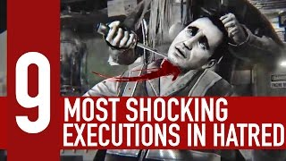 9 most shocking executions in HATRED