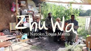 Zhu Wa - Ngai Natoko Youla Mama