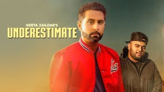 UNDERESTIMATE - Geeta Zaildar (Official Video) Gurlez Akhtar   Karan Aujla   Deep Jandu