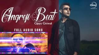 Angreji Beat (Full Audio Song)   Gippy Grewal   Punjabi Song Collection   Speed Records