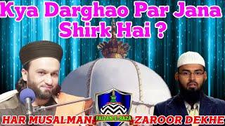 Kya Darghao Par Jana Shirk Hai ? Faiz Exposed By Pir Saqhib Shami Sahab