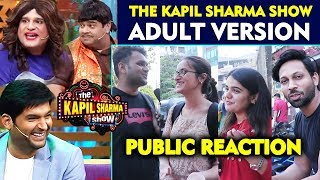 The Kapil Sharma Show UNCENSORED Version | PUBLIC REACTION