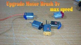 How to make upgrade Motor Brush 3v max speed