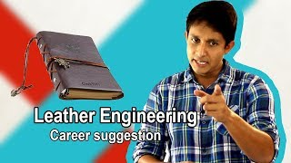 Leather Engineering । Qualification, Income, job market। Career suggestion