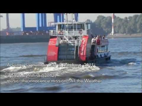 A Sunny September Day in Hamburg, 2011 ... Song: the innocent mission - All the Weather (2010)
